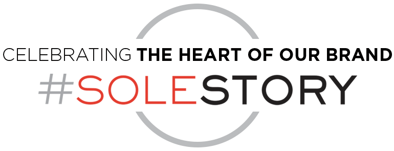 #SoleStory CELEBRATING THE HEART OF OUR BRAND